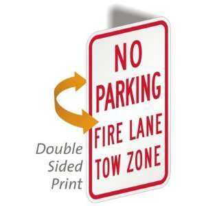 No Parking, Fire Lane, Tow Zone Aluminum, 2 Sided Sign, 18
