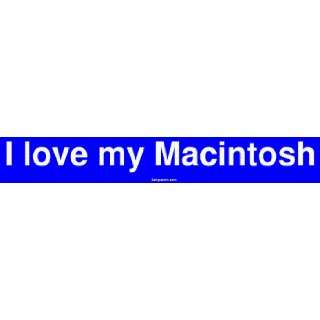 I love my Macintosh Bumper Sticker Automotive