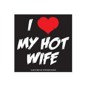I love my hot wife (Bumper Sticker)