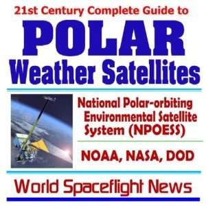 21st Century Complete Guide to Polar Weather Satellites