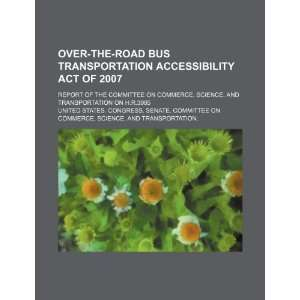 Over the Road Bus Transportation Accessibility Act of 2007