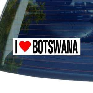 I Love Heart BOTSWANA   Window Bumper Sticker Automotive