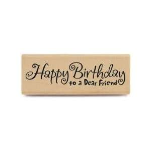 Happy Birthday To A Dear Friend   Rubber Stamps Arts