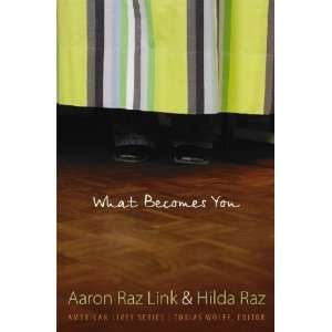 What Becomes You (American Lives) [Hardcover] Aaron Raz