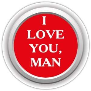 I love you man car bumper sticker decal 5 X 5